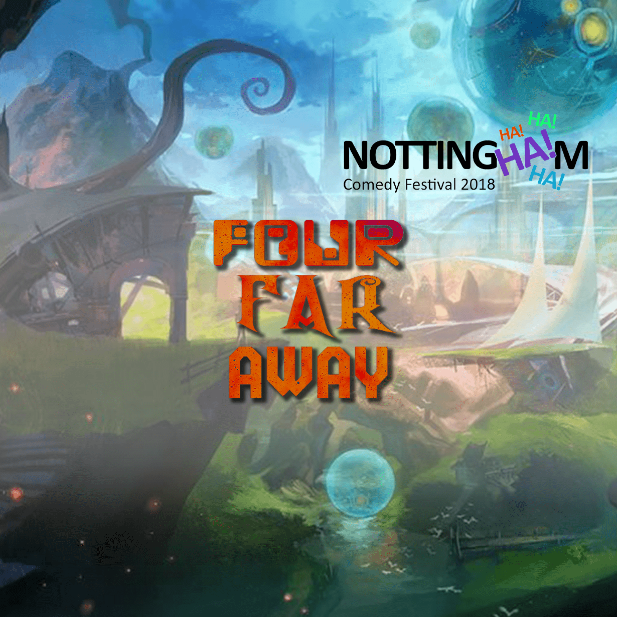 Four Far Away at Nottingham Comedy Festival