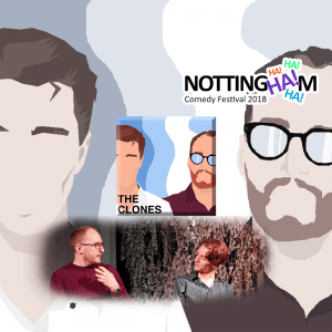 The Clones at Nottingham Comedy Festival