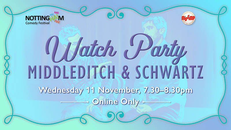 MissImp Watch Party - Middleditch & Schwarz - NCF 2020