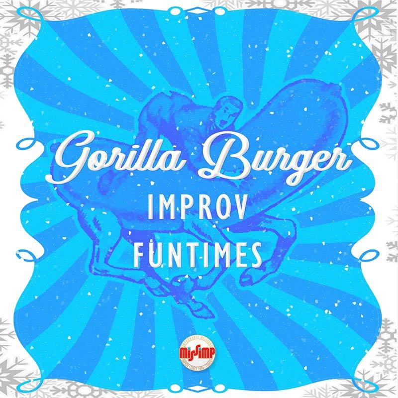 Gorilla Burger, Improv Funtimes