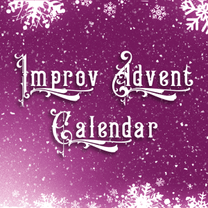 Improv Advent Calendar